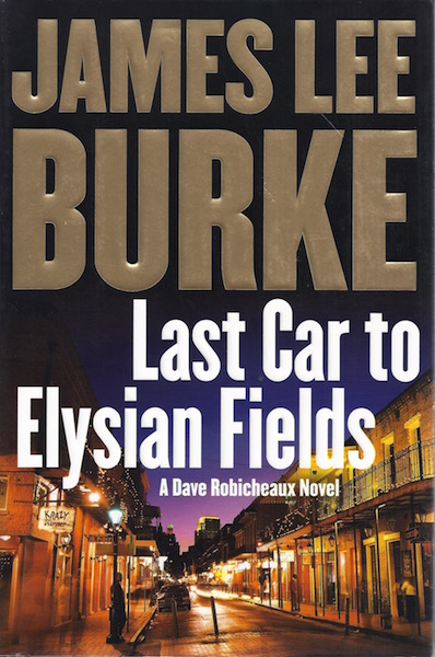 Image for Last Car to Elysian Fields: A Novel by Burke, James Lee