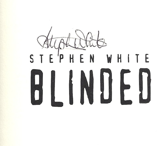 Image for Blinded (White, Stephen) by White, Stephen SIGNED