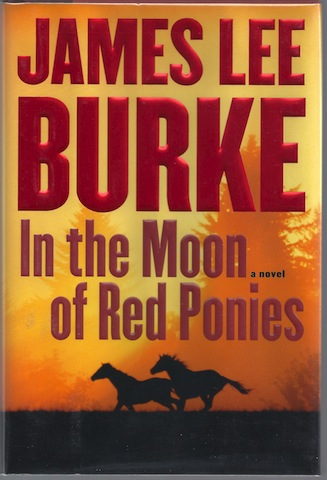 Image for In the Moon of Red Ponies: A Novel [Hardcover] by Burke, James Lee