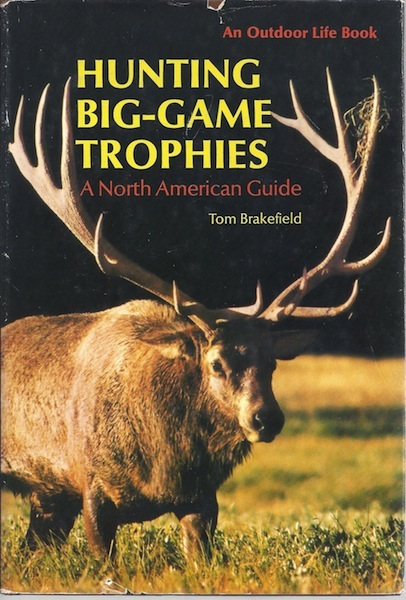 Image for Hunting Big-Game Trophies: A North American Guide