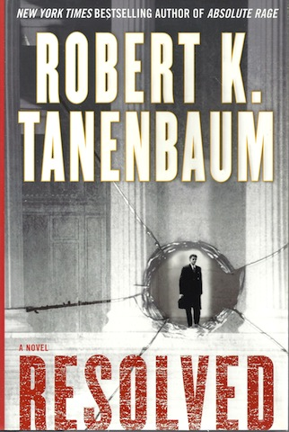 Image for Resolved : A Novel by Tanenbaum, Robert K.