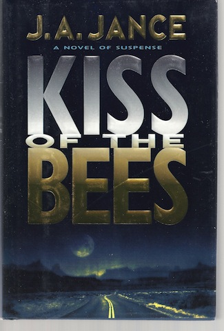Image for Kiss of the Bees by Jance, J.A.