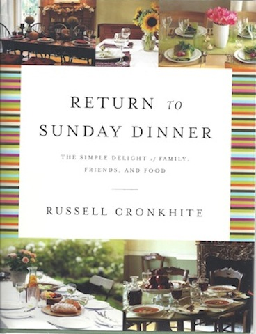 Image for Return to Sunday Dinner Revised & Updated: The Simple Delight of Family, Friends, and Food