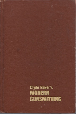 Image for Clyde Baker's Modern Gunsmithing : A Revision of the Classic