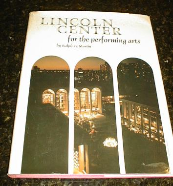 Image for Lincoln Center for the Performing Arts, by Martin, Ralph G