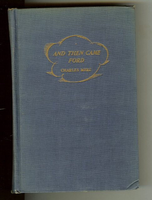Image for And Then Came Ford Charles Merz First Edition [Hardcover] by Merz, Charles