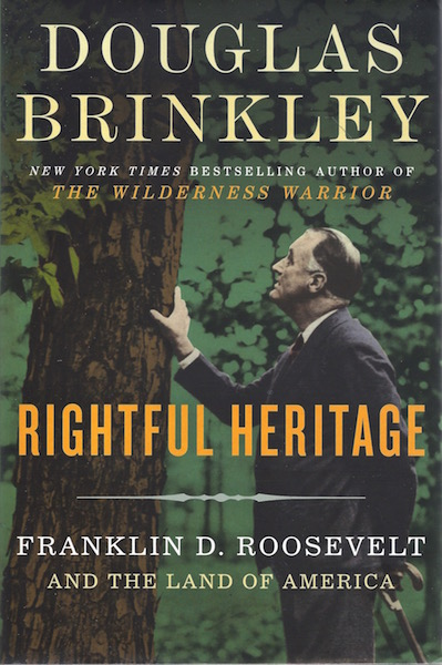 Image for Rightful Heritage: Franklin D. Roosevelt and the Land of America