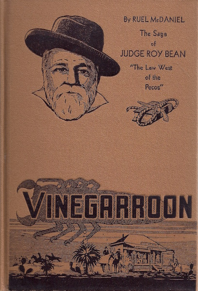 Image for Vinegarroon The saga of Judge Roy Bean, The Law West of the Pecos
