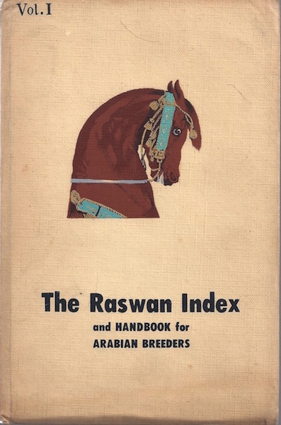 Image for The Raswan Index and Handbook for Arabian Breeders: Volume 1 (1957, one of 380 copies)