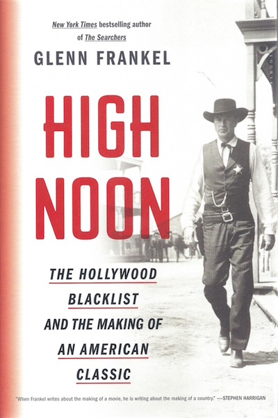 Image for High Noon: The Hollywood Blacklist and the Making of an American Classic