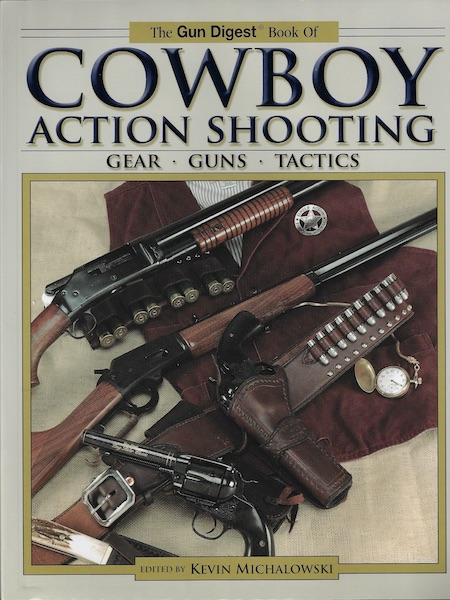 Image for The Gun Digest Book of Cowboy Action Shooting: Guns + Gear + Tactics