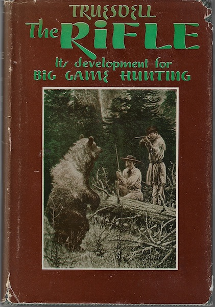 Image for THE RIFLE Its Development for Big Game Hunting 1947 First Edition