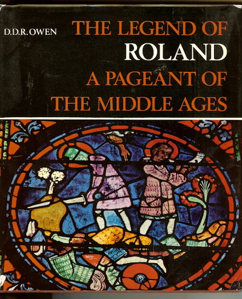 Image for The Legend of Roland: A Pageant of the Middle Ages by Owen, D.D.R.