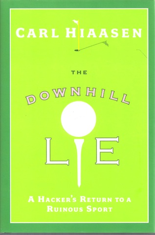 Image for The Downhill Lie: A Hacker's Return to a Ruinous Sport [Hardcover]
