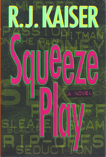 Image for Squeeze Play: A Novel [Hardcover] by Kaiser, R J