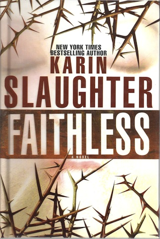 Image for Faithless [Hardcover] by Slaughter, Karin