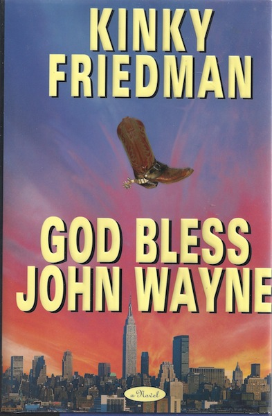 Image for GOD BLESS JOHN WAYNE (Kinky Friedman Novels) by Friedman, Kinky