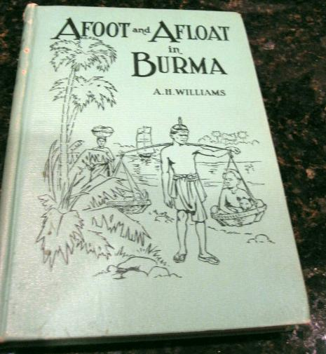 Image for Afoot and Afloat in Burma A H Williams 1922 [Hardcover] by Williams, A H