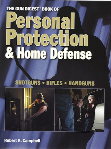 Image for The Gun Digest Book of Personal Protection & Home Defense: Shotguns, Rifles, Handguns