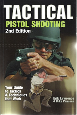 Image for Tactical Pistol Shooting: Your Guide to Tactics & Techniques that Work