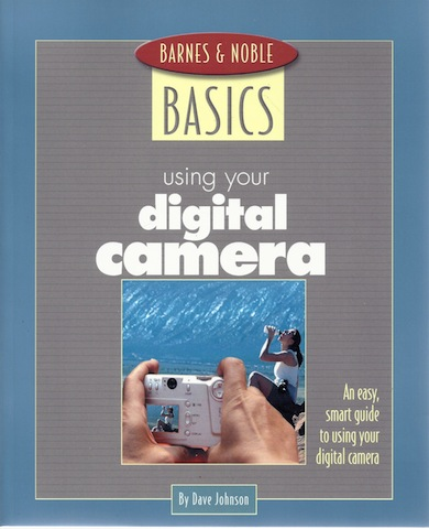 Image for Barnes and Noble Basics Using Your Digital Camera: An Easy, Smart Guide to Using Your Digital Camera (Barnes & Noble Basics)