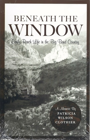 Image for Beneath the Window: Early Ranch Life in the Big Bend Country