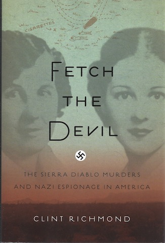 Image for Fetch the Devil: The Sierra Diablo Murders and Nazi Espionage in America