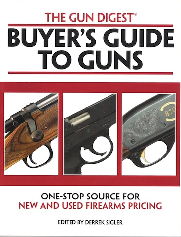Image for The Gun Digest Buyers' Guide to Guns