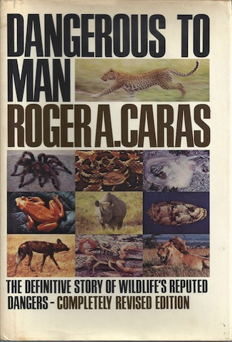 Image for Dangerous to Man: The Definitive Story of Wildlife's Reputed Dangers