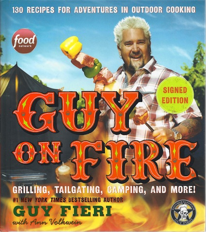 Image for Guy on Fire: 130 Recipes for Adventures in Outdoor Cooking, Signed