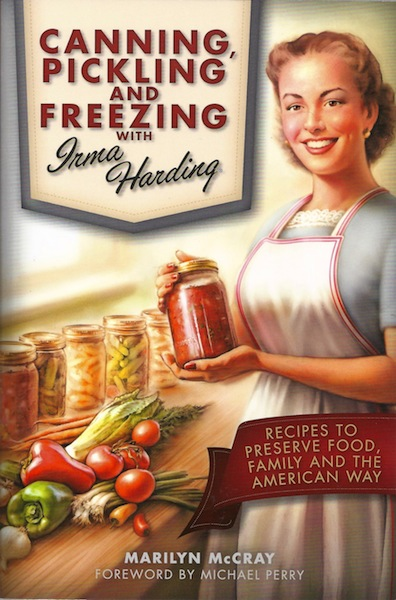 Image for Canning, Pickling, and Freezing with Irma Harding: Recipes to Preserve Food, Family and the American Way
