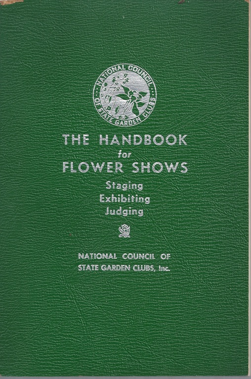 Image for THE HANDBOOK FOR FLOWER SHOWS: STAGING, EXHIBITING, JUDGING