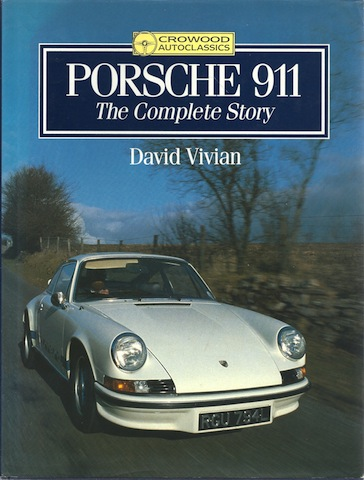 Image for Porsche 911: The Complete Story (Crowood Autoclassics) [Hardcover] by Vivian, D