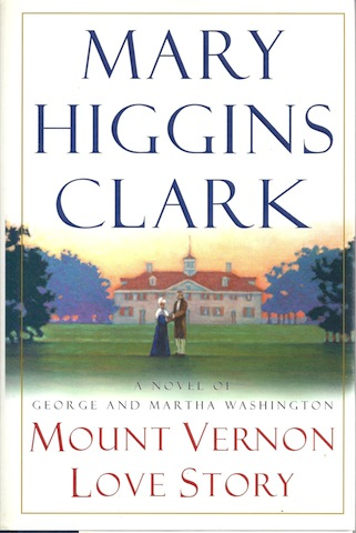 Image for Mount Vernon Love Story: A Novel of George and Martha Washington [Hardcover]