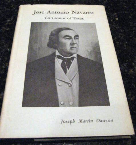 Image for Jose Antonio Navarro, Co-Creator of Texas by Dawson, Joseph Martin
