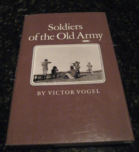 Image for Soldiers of the Old Army Victor Vogel [Hardcover] by Vogel, Victor