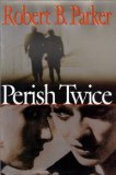 Image for Perish Twice (Sunny Randall Novels) by Parker, Robert B.