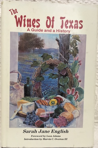 Image for The Wines of Texas: A Guide & A History. by English, Sarah Jane