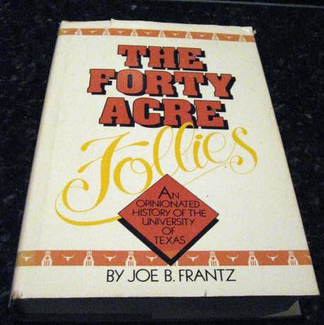 Image for The Forty-Acre Follies by Frantz, Joe