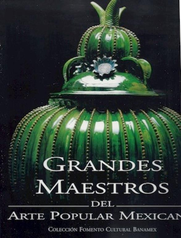 Image for Grandes Maestros Del Arte Popular Mexicano (Great Masters of Mexican Folk Art)