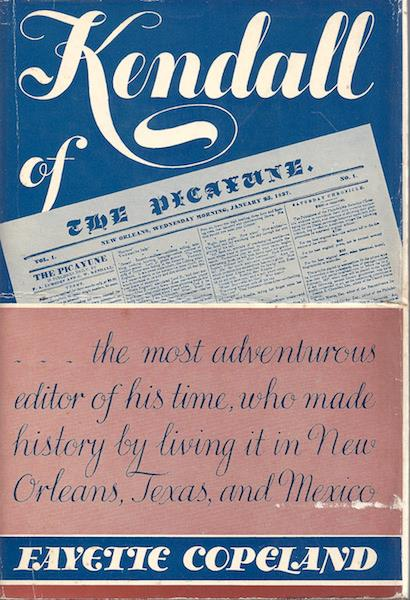 Image for Kendall of the Picayune : being his adventures in New Orleans, on the Texan Santa Fe expedition, in the Mexican War, and in the colonization of the Texas frontier