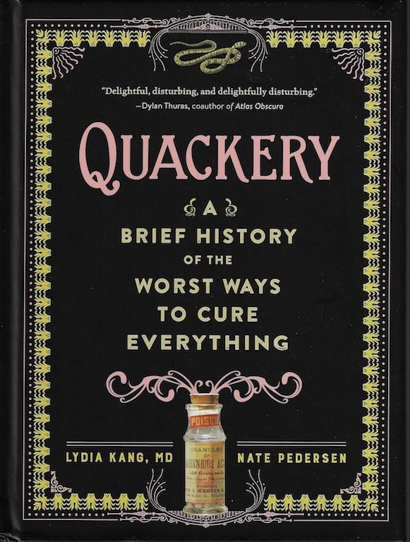 Image for Quackery: A Brief History of the Worst Ways to Cure Everything