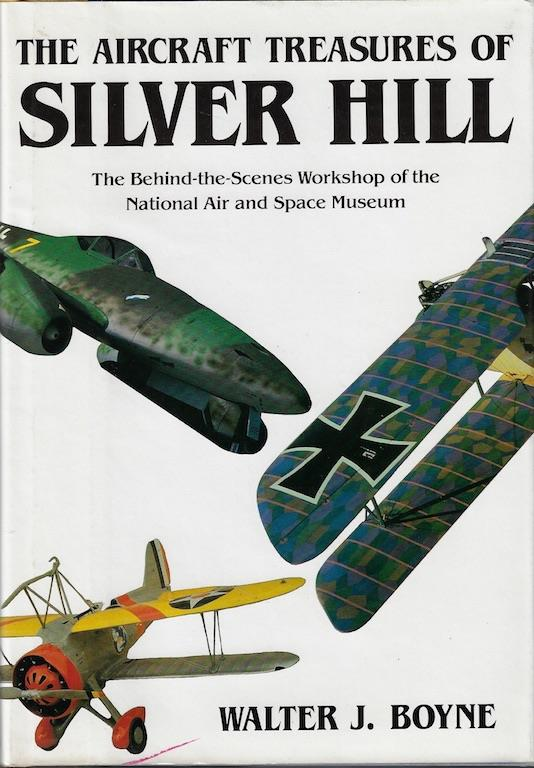 Image for The Aircraft Treasures of Silver Hill: The Behind-The-Scenes Workshop of the National Air and Space