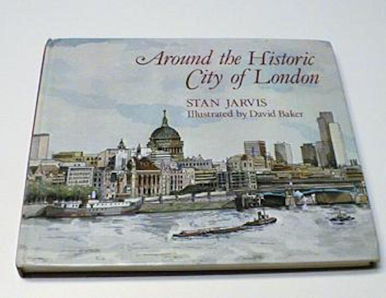 Image for Around the Historic City of London Jarvis Illus Baker [Hardcover]; David Baker