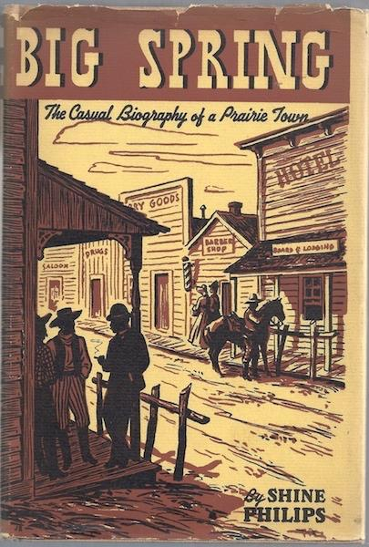 Image for Big Spring Casual Biography of a Prairie Town Philips