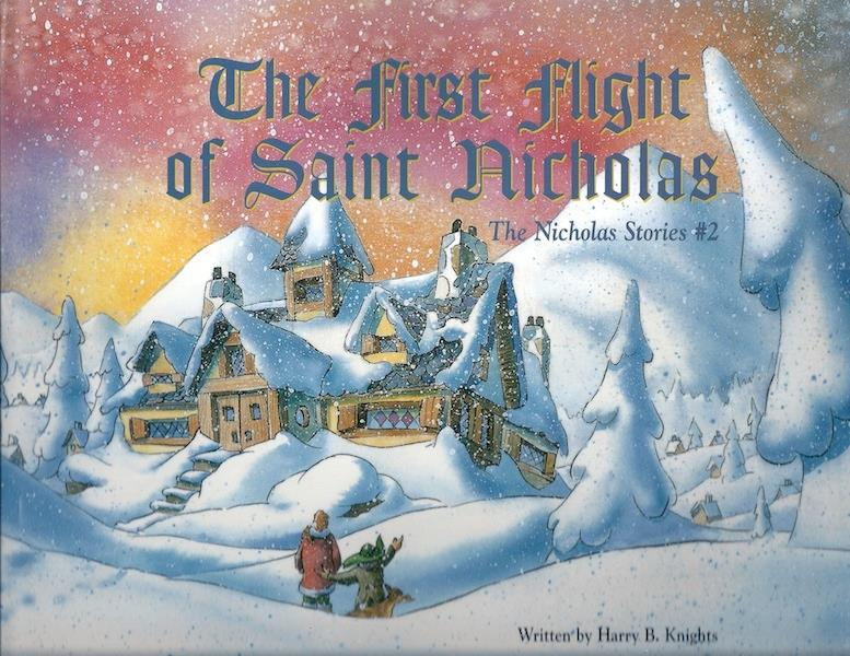 Image for First Flight of Saint Nicholas, The: The Nicholas Stories #2