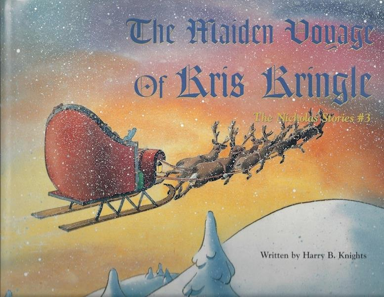 Image for Maiden Voyage of Kris Kringle, The: The Nicholas Stories #3