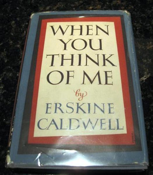 Image for When You Think of Me Erskine Caldwell First Edition