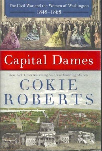 Image for Capital Dames: The Civil War and the Women of Washington, 1848-1868