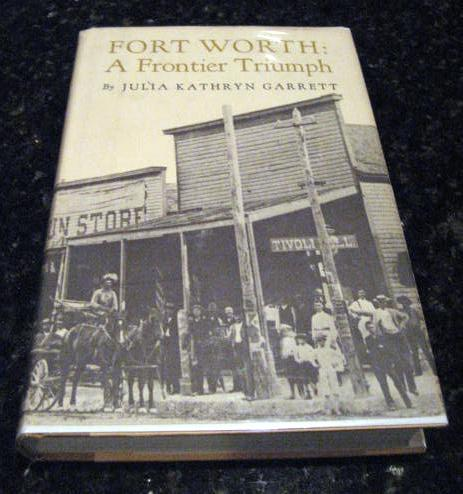 Image for Fort Worth: a frontier triumph by Garrett, Julia Kathryn